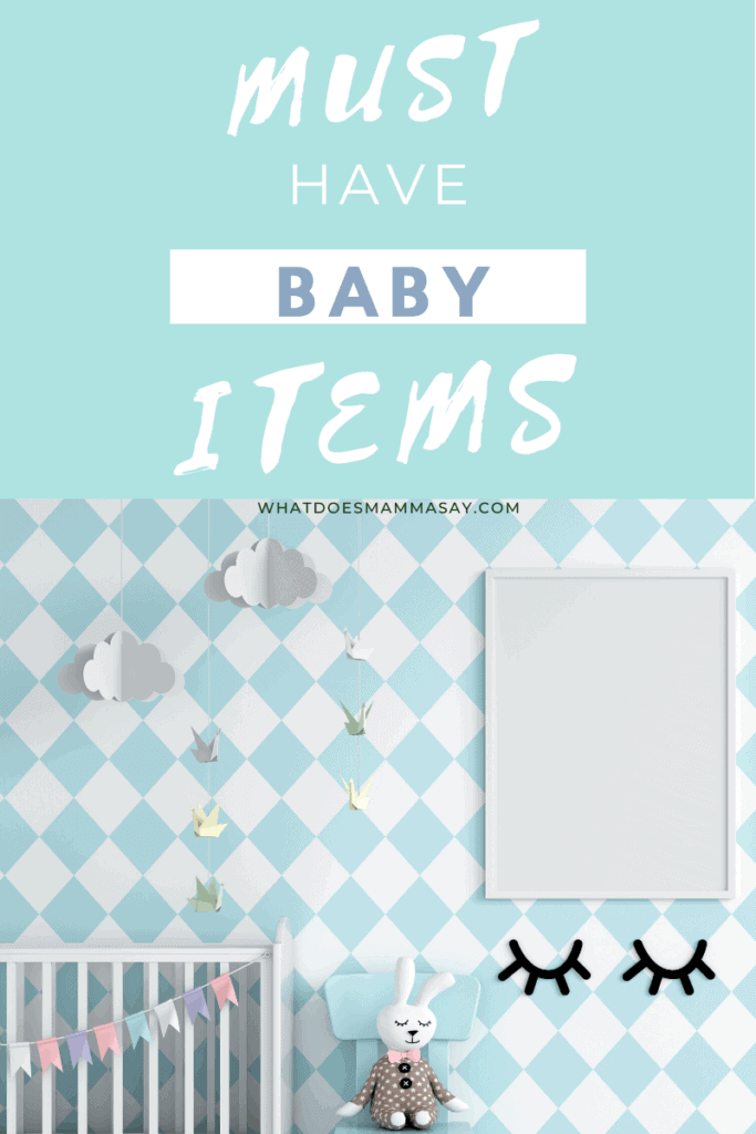 MUST HAVE BABY ITEMS
