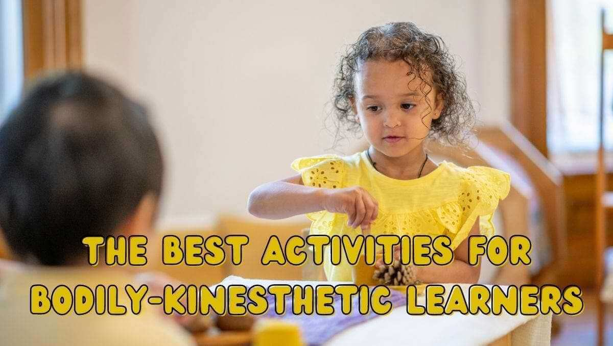 The Best Activities for Bodily Kinesthetic Learners