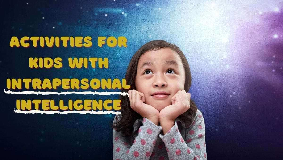 Activities for Kids with Intrapersonal Intelligence
